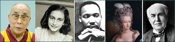 Dalai Lama, Anne Frank, Martin Luther King, Marie Antoinette, Thomas Edison